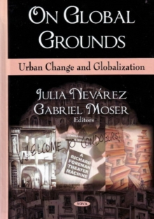 On Global Grounds : Urban Change & Globalization, Hardback Book