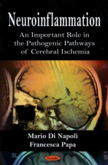 Neuroinflammation : An Important Role in the Pathogenic Pathways of Cerebral Ischemia, Paperback / softback Book