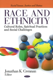 Race & Ethnicity : Cultural Roles, Spiritual Practices & Social Challenges, Hardback Book