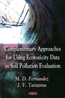 Complementary Approaches for Using Ecotoxicity Data in Soil Pollution Evaluation, Paperback / softback Book