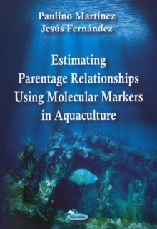 Estimating Parentage Relationships Using Molecular Markers in Aquaculture, Paperback / softback Book