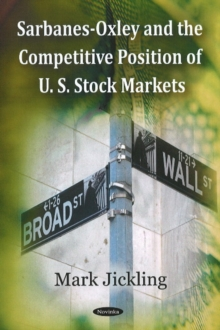 Sarbanes-Oxley & the Competitive Position of U.S. Stock Markets, Paperback Book