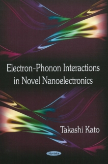 Electron-Phonon Interactions in Novel Nanoelectronics, Paperback Book