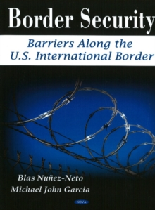 Border Security : Barriers Along the U.S. International Border, Paperback Book