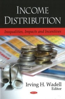 Income Distribution : Inequalities, Impacts & Incentives, Hardback Book