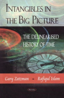 Intangibles in the Big Picture : The Delinearised History of Time, Paperback / softback Book