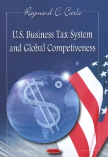 U.S. Business Tax System & Global Competiveness, Paperback / softback Book