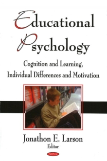 Educational Psychology : Cognition & Learning, Individual Differences & Motivation, Hardback Book