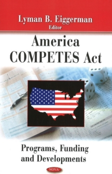 America Competes Act : Programs, Funding & Developments, Hardback Book