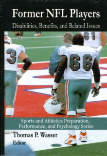 Former NFL Players : Disabilities, Benefits & Related Issues, Hardback Book