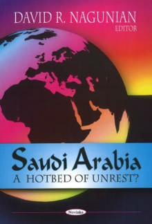 Saudi Arabia : A Hotbed of Unrest?, Paperback Book