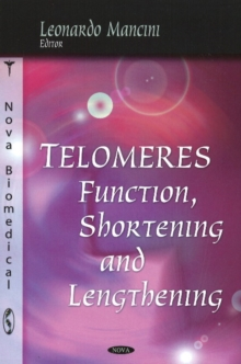 Telomeres : Function, Shortening & Lengthening, Hardback Book
