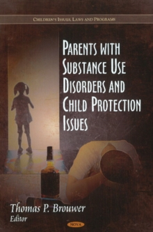 Parents with Substance Use Disorders & Child Protection Issues, Hardback Book
