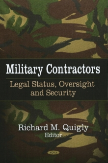 Military Contractors : Legal Status, Oversight & Security, Hardback Book