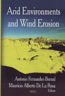 Arid Environments & Wind Erosion, Hardback Book