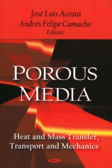 Porous Media : Heat & Mass Transfer, Transport & Mechanics, Hardback Book