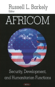 AFRICOM : Security, Development, & Humanitarian Functions, Hardback Book