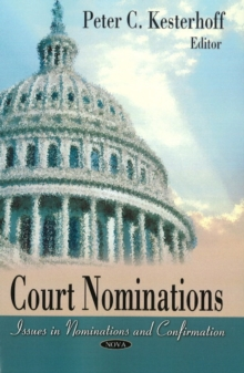 Court Nominations : Issues in Nomination & Confirmation, Paperback Book