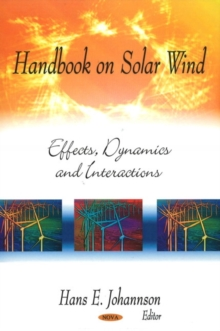 Handbook on Solar Wind : Effects, Dynamics & Interactions, Hardback Book