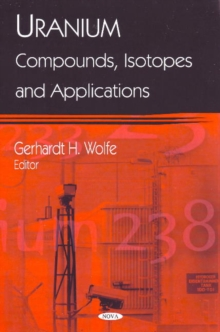 Uranium : Compounds, Isotopes & Applications, Hardback Book