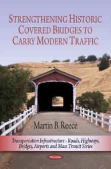 Strengthening Historic Covered Bridges to Carry Modern Traffic, Paperback Book
