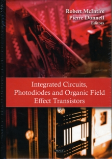 Integrated Circuits, Photodiodes & Organic Field Effect Transistors, Hardback Book