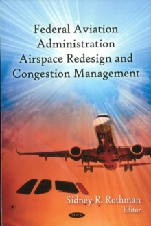 FAA Airspace Redesign & Congestion Management, Hardback Book