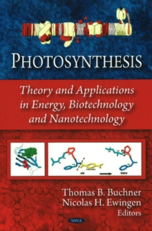 Photosynthesis : Theory & Applications in Energy, Biotechnology & Nanotechnology, Hardback Book