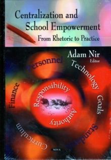 Centralization & School Empowerment : From Rhetoric to Practice, Hardback Book