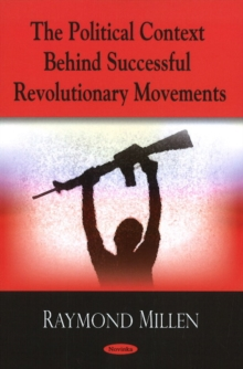 Political Context Behind Successful Revolutionary Movements, Paperback Book