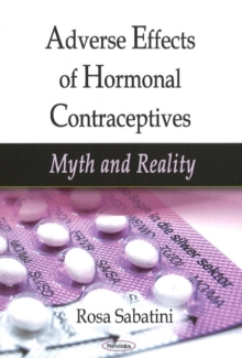 Adverse Effects of Hormonal Contraceptives : Myth & Reality, Paperback / softback Book