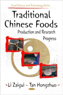 Traditional Chinese Foods : Production & Research Progress, Hardback Book