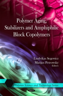 Polymer Aging, Stabilizers & Amphiphilic Block Copolymers, Hardback Book