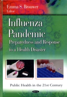 Influenza Pandemic : Preparedness & Response to a Health Disaster, Hardback Book