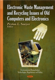 Electronic Waste Management & Recycling Issues of Old Computers & Electronics, Hardback Book