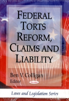Federal Torts Reform, Claims & Liability, Paperback Book