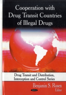 Cooperation with Drug Transit Countries of Illegal Drugs, Hardback Book