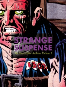 Strange Suspense : The Steve Ditko Archives Vol. 1, Hardback Book