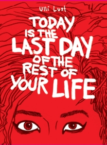 Today Is The Last Day Of The Rest Of Your Life, Paperback / softback Book