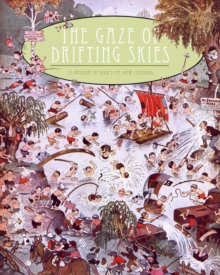 The Gaze Of Drifting Skies : A Treasury of Bird's Eye Cartoon Views, Paperback / softback Book
