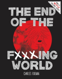 End Of The Fucking World, The (second Edition), Hardback Book