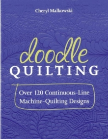 Doodle Quilting : Over 120 Continuous-Line Machine-Quilting Designs, Paperback Book