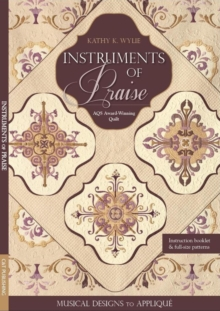 Instruments of Praise : Musical Designs to Applique * AQS Award-Winning Quilt, General merchandise Book