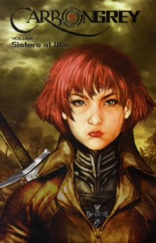 Carbon Grey Volume 1: Sisters at War, Paperback / softback Book