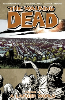 The Walking Dead Volume 16: A Larger World, Paperback / softback Book