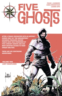Five Ghosts Volume 1: The Haunting of Fabian Gray, Paperback / softback Book