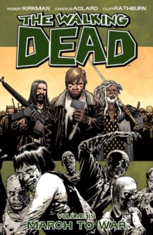 The Walking Dead Volume 19: March to War, Paperback Book