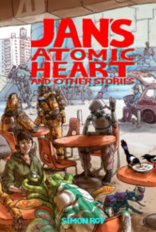 Jan's Atomic Heart and Other Stories, Paperback / softback Book