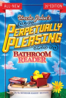 Uncle John's Perpetually Pleasing Bathroom Reader, EPUB eBook