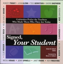 Signed, Your Student : Celebrities Praise the Teachers Who Made Them Who They are Today, Hardback Book